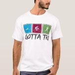 gotta tri (Triathlon) T-Shirt
