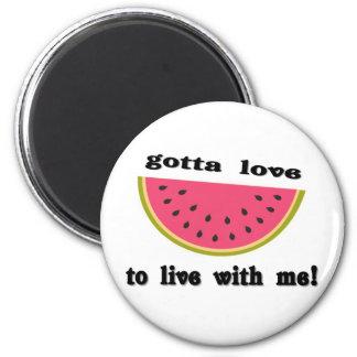 gottaloveWatermelon Magnet