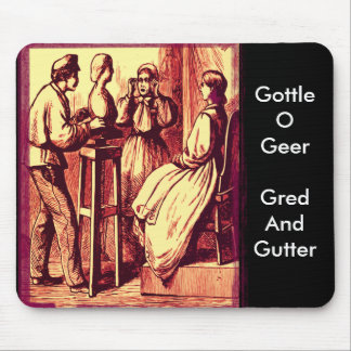 Gottle O Geer, Gred And Gutter... Mouse Pad