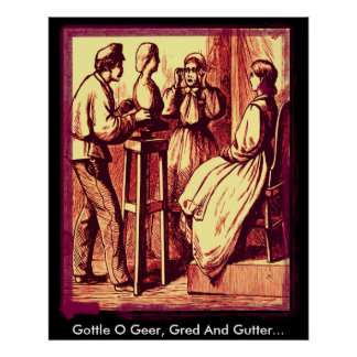 Gottle O Geer, Gred And Gutter... Print