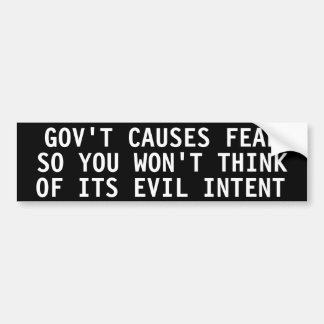 Gov t Causes fear so you won t think Bumper Stickers