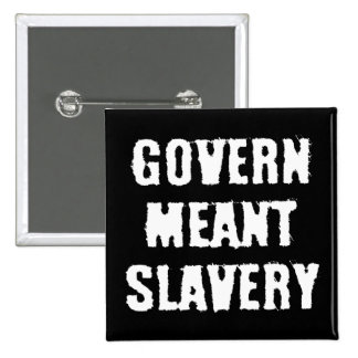 Govern Meant Slavery 15 Cm Square Badge