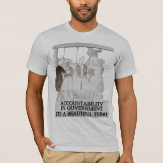 Government Accountability It's a Beautiful Thing T-Shirt
