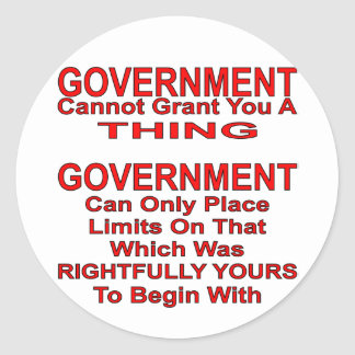 Government Cannot Grant You A Thing Round Sticker