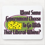 Government Cheese and Liberal Whine