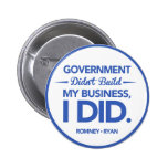 Government Didn't Build My Business (Blue Border) Pins