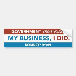 Government Didn't Build My Business, I DID. Bumper Bumper Sticker