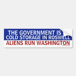 Government_in_Roswell_Aliens_in_Washington Bumper Sticker