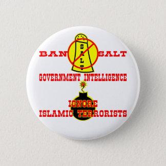 Government Intelligence Ban Salt Ignore Terrorists 6 Cm Round Badge