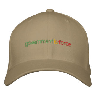 Government Is Force Embroidered Hat