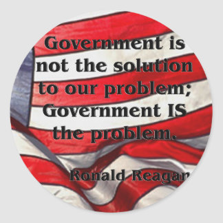 Government is not the solution - Reagan Quote Round Sticker