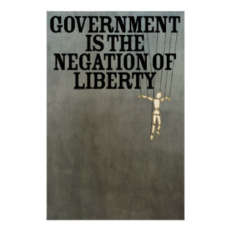 Government is the Negation of Liberty Print