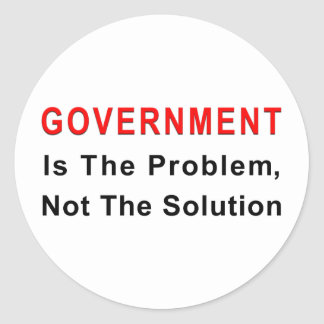 Government Is The Problem Classic Round Sticker