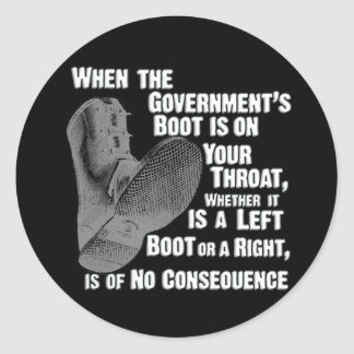Government Jack Boot On Your Neck Classic Round Sticker