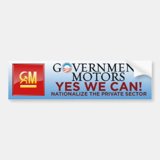 Government Motors - Yes We Can Bumper Sticker