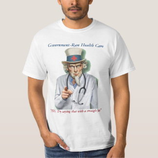 Government-Ran Health Care T Shirt