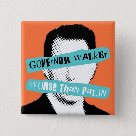 Governor Walker Worse Than Palin 15 Cm Square Badge