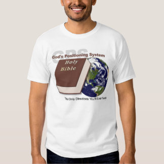 GPS - God's Positioning System Tee Shirts