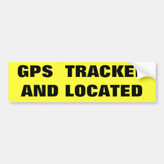 GPS TRACKED AND BUMPER STICKERS
