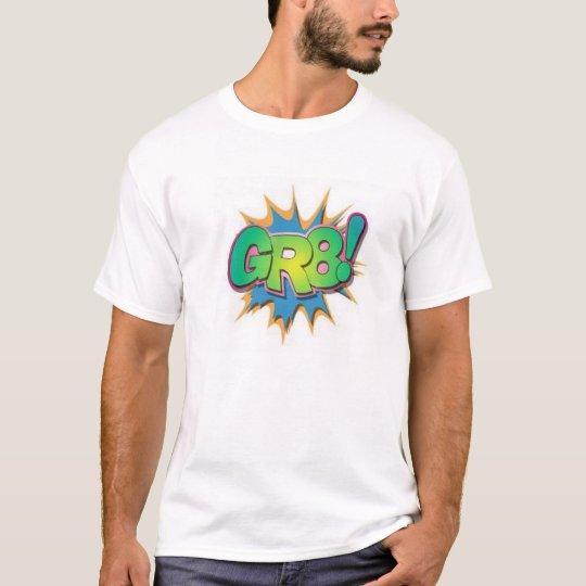 GR8 ! T-Shirt