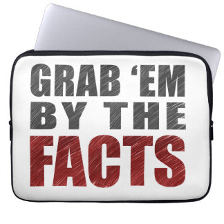 """Grab 'em by the Facts 13"""" Laptop Sleeve 