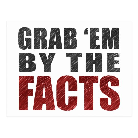 Grab 'em by the Facts Postcard | Resist