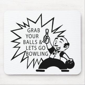 Grab Your Balls & Lets Go Bowling Mousepad