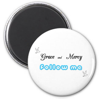 Grace and Mercy 2 6 Cm Round Magnet