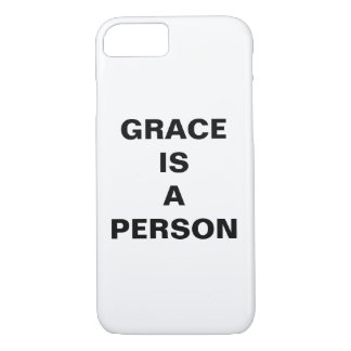 """Grace Is A Person"" Apple iPhone 8/7 Case"