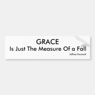 GRACE, Is Just The Measure Of a Fall, Jeffrey F... Bumper Sticker
