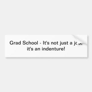 Grad school - bumper sticker car bumper sticker