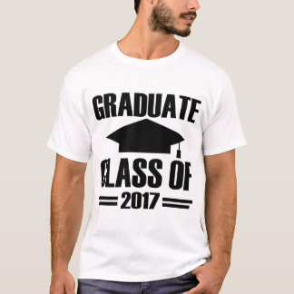 GRADUATE CLASS OF 2017 T-Shirt