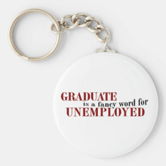 Graduate Fancy For Unemployed Basic Round Button Key Ring