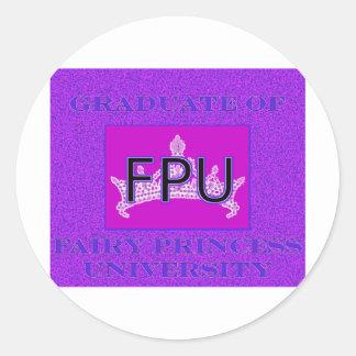 Graduate Of Fairy Princess University 2 Round Sticker