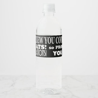 Graduate we are proud of you water bottle label