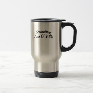 Graduating Class Of 2008 Stainless Steel Travel Mug