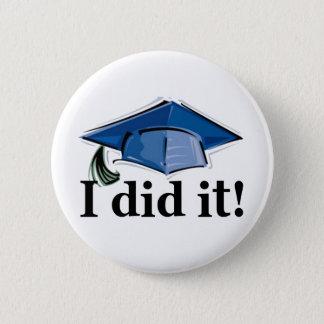 Graduation I Did It! 6 Cm Round Badge