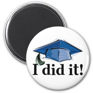Graduation I Did It! 6 Cm Round Magnet