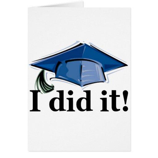 Graduation I Did It! Greeting Cards
