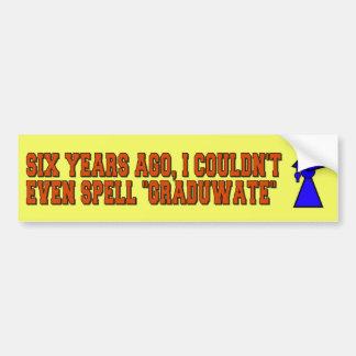 Graduation Joke Sticker Bumper Stickers