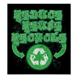 Graffiti Reduce Reuse Recycle Poster