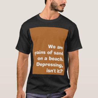 'Grains of sand' slogan shirt