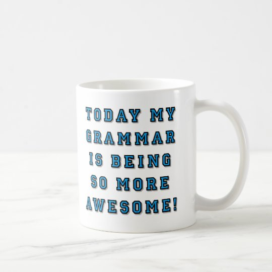 Grammar Being More Awesome Funny Mug