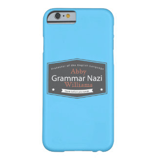 Grammar Nazi Add Your Name Case Barely There iPhone 6 Case