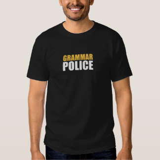 Grammar Police Gift For Any Grammar Fan T Shirts