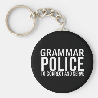 Grammar Police To Correct And Serve Basic Round Button Key Ring