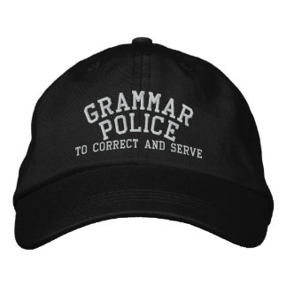 Grammar Police To Correct And Serve Embroidered Hat