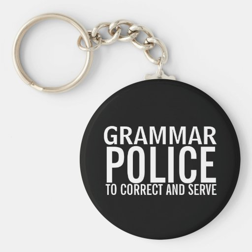 Grammar Police To Correct And Serve Key Chains