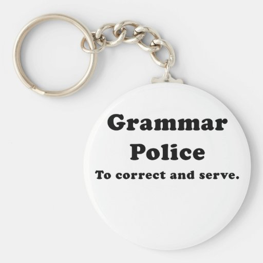 Grammar Police to Correct and Serve Key Chain