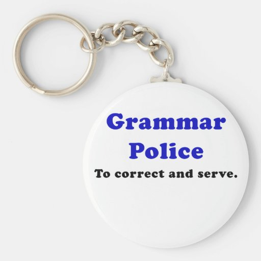 Grammar Police to Correct and Serve Keychains